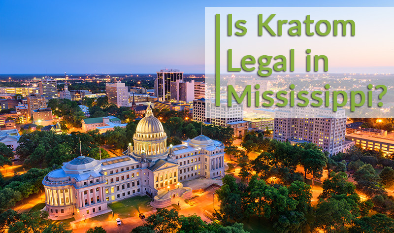 is kratom legal in Mississippi